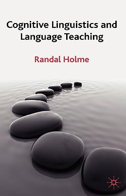 Cognitive Linguistics and Language Teaching - Holme, R
