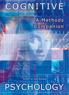 Cognitive Psychology: A Methods Companion - Braisby, Nick (Editor)
