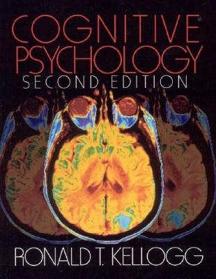 Cognitive Psychology - Kellogg, Ronald T