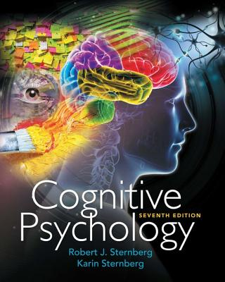 Cognitive Psychology - Sternberg, Robert J, PhD, and Sternberg, Karin, PhD