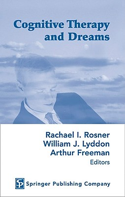 Cognitive Therapy and Dreams - Rosner, Rachael I, PhD (Editor)