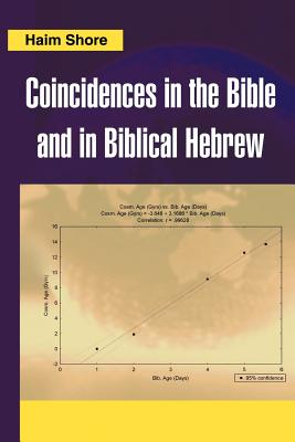 Coincidences in the Bible and in Biblical Hebrew - Shore, Haim