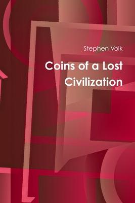 Coins of a Lost Civilization - Volk, Stephen