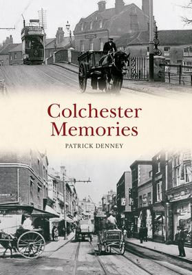 Colchester Memories - Denney, Patrick