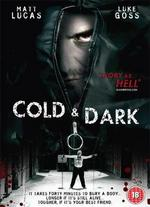 Cold and Dark