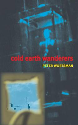 Cold Earth Wanderers - Wortsman, Peter