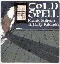 Cold Spell - Frank Solivan & Dirty Kitchen
