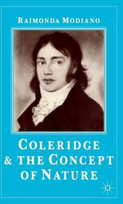 Coleridge and the Concept of Nature - Modiano, Raimonda