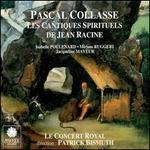 Collasse: Les Cantiques Spirituels de Jean Racine