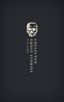 Collected Ghost Stories: (OWC Hardback) - James, M. R., and Jones, Darryl (Editor)