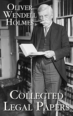 Collected Legal Papers - Holmes, Oliver Wendell, Jr.