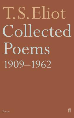 Collected Poems, 1909-62 - Eliot, T.S.