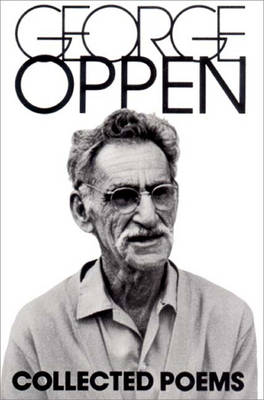 Collected Poems of George Oppen - Oppen, George