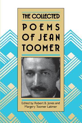 Collected Poems of Jean Toomer - Jones, Robert B (Editor)