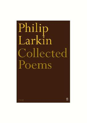 Collected Poems - Larkin, Philip, and Thwaite, Anthony (Volume editor)