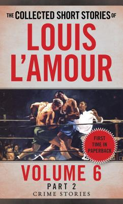 Collected Short Stories Of Louis L'amour, Volume 6, Part 2,The - L'Amour, Louis