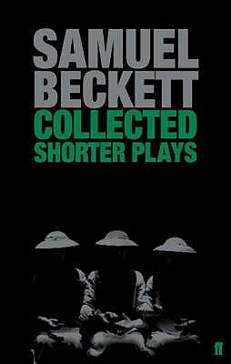 Collected Shorter Plays - Beckett, Samuel