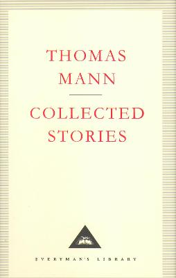 Collected Stories - Mann, Thomas, and Johnson, Daniel (Introduction by), and Lowe-Porter, H. T. (Translated by)