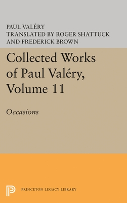 Collected Works of Paul Valery, Volume 11: Occasions - Valery, Paul, and Mathews, Jackson (Translated by)