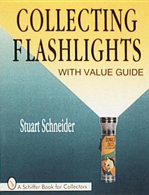 Collecting Flashlights - Schneider, Stuart