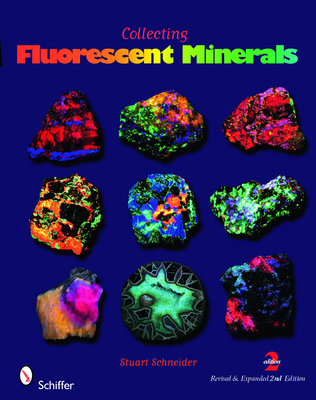 Collecting Fluorescent Minerals - Schneider, Stuart