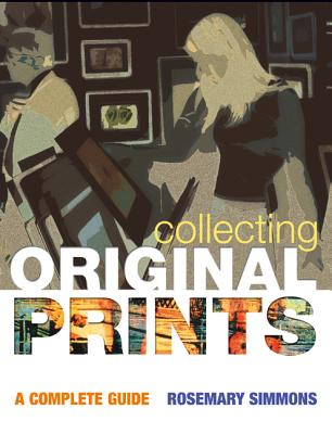 Collecting Original Prints - Simmons, Rosemary