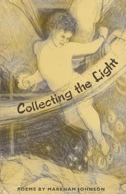 Collecting the Light - Johnson, Markham