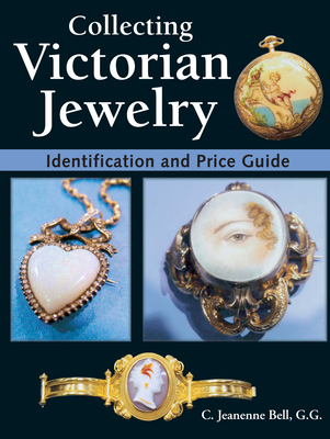 Collecting Victorian Jewelry: Identification and Price Guide - Bell, C Jeanenne, and Bell, Jeanenne