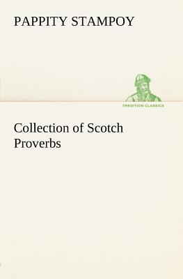 Collection of Scotch Proverbs - Stampoy, Pappity