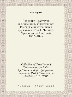 Collection of Treaties and Conventions Concluded by Russia with Foreign Powers. Volume III. Tracts with Austria 1808-1815 - Martens, F F