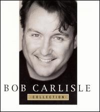 Collection - Bob Carlisle