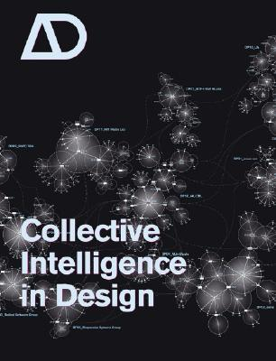 Collective Intelligence in Design - Hight, Christopher (Guest editor), and Perry, Chris (Guest editor)