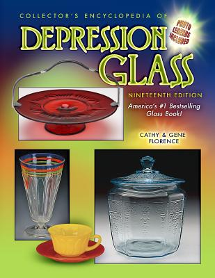 Collector's Encyclopedia of Depression Glass - Florence, Cathy, and Florence, Gene