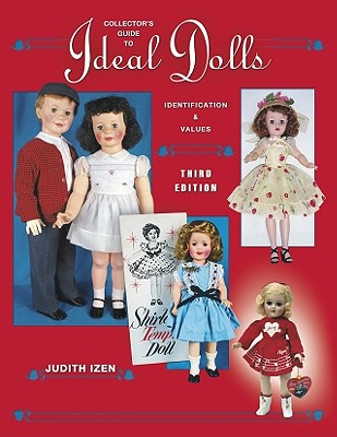 Collectors Guide to Ideal Dolls by Judith Izen (2004, UK-Paperback, Illustrated)