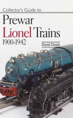 Collectors Guide to Prewar Lionel Trains: 1900-1942 - Doyle, David