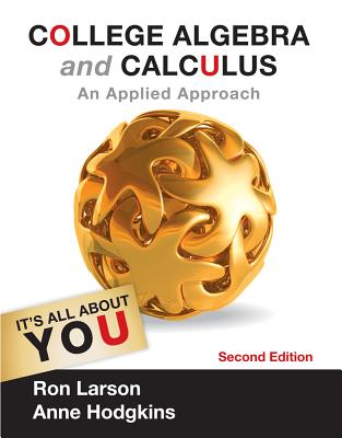 College Algebra and Calculus: An Applied Approach - Larson, Ron, Professor, and Hodgkins, Anne V