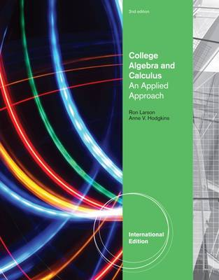 College Algebra and Calculus: An Applied Approach - Larson, Ron, and Hodgkins, Anne V.