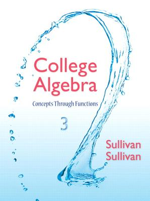 College Algebra: Concepts Through Functions - Sullivan, Michael