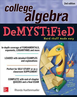 College Algebra DeMYSTiFieD - Huettenmueller, Rhonda