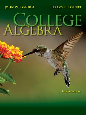 College Algebra - Coburn, John W., and Coffelt, Jeremy