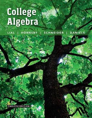 College Algebra - Lial, Margaret, and Hornsby, John, and Schneider, David
