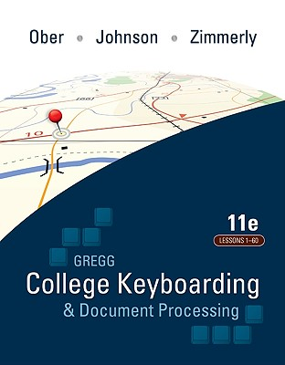 College Keyboarding & Document Processing: Word 2010: Kit 1: Lessons 1-60 - Ober, Scot, Ph.D.