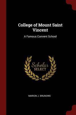 College of Mount Saint Vincent: A Famous Convent School - Brunowe, Marion J