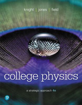 College Physics: A Strategic Approach - Knight, Randall D., and Jones, Brian, and Field, Stuart