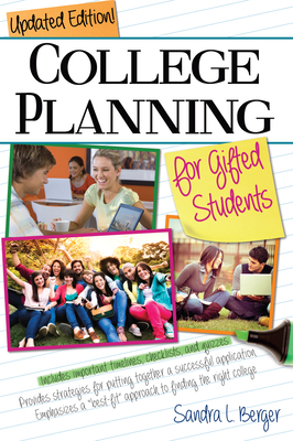 College Planning for Gifted Students: Choosing and Getting Into the Right College - Berger, Sandra L