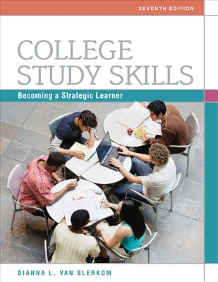 College Study Skills: Becoming a Strategic Learner - Van Blerkom, Dianna L
