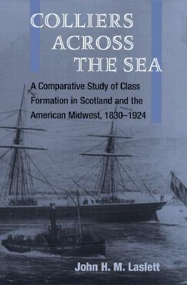 Colliers Across the Sea - Laslett, John H M