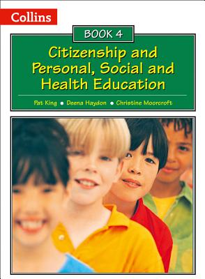 Collins Citizenship and PSHE - Book 4 - King, Pat, and Haydon, Deena, and Moorcroft, Christine