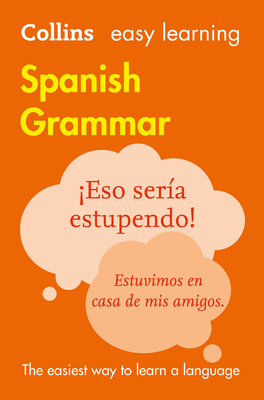 Collins Easy Learning Spanish - Easy Learning Spanish Grammar - Collins Dictionaries