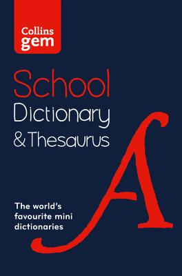 Collins Gem School Dictionary & Thesaurus: Trusted Support for Learning, in a Mini-Format - Collins Dictionaries